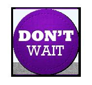 Don't Wait - Circle Badge Purple